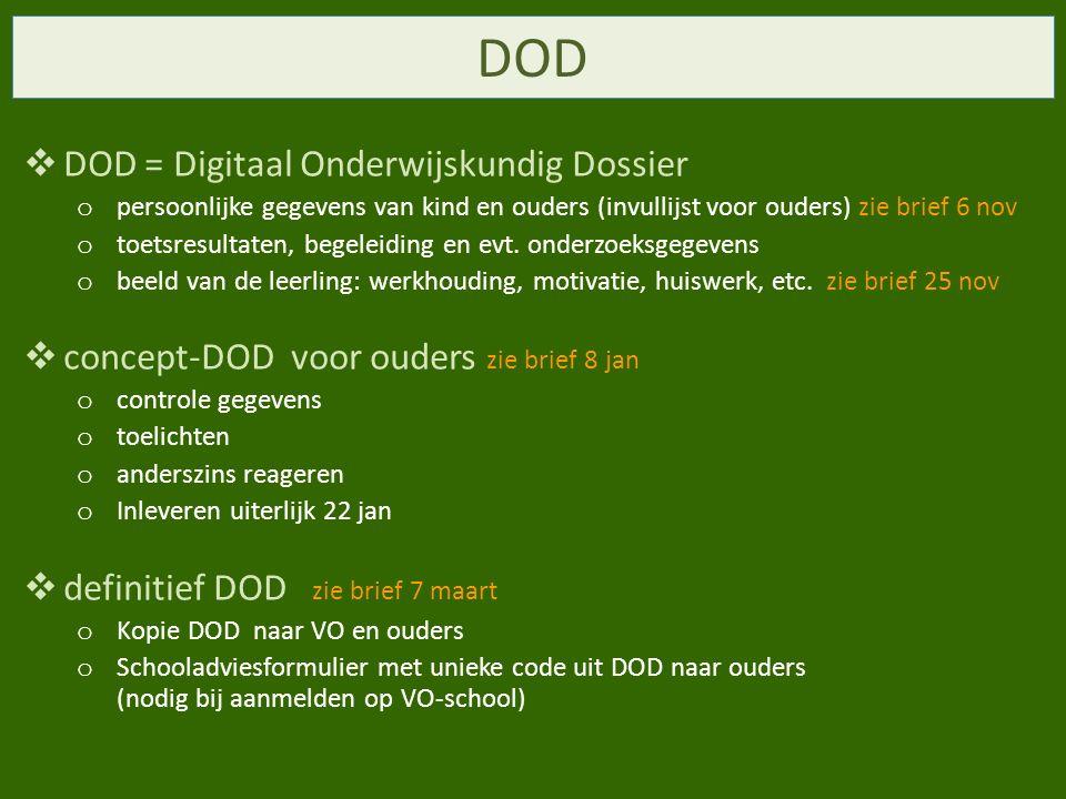 DOD  DOD = Digitaal Onderwijskundig Dossier o persoonlijke gegevens van kind en ouders (invullijst voor ouders) zie brief 6 nov o toetsresultaten, begeleiding en evt.