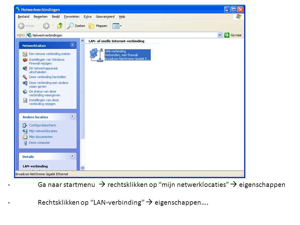-Ga naar tabblad Algemeen -> klikken op Internet protocol (tcp/ip) -Eigenschappen -Vul de ip-gegevens in als volgt: -Ip-adres: 192.168.0.253 -Subnetmasker:255.255.255.0 -Standaard-gateway:192.168.0.200 -Druk op OK