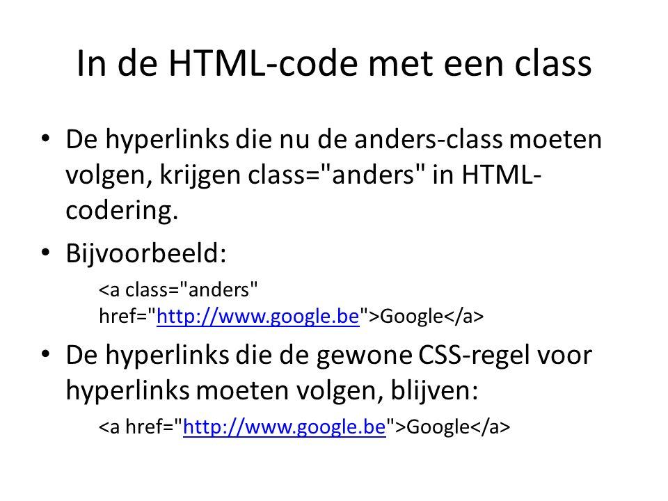 In de HTML-code met een class De hyperlinks die nu de anders-class moeten volgen, krijgen class= anders in HTML- codering.