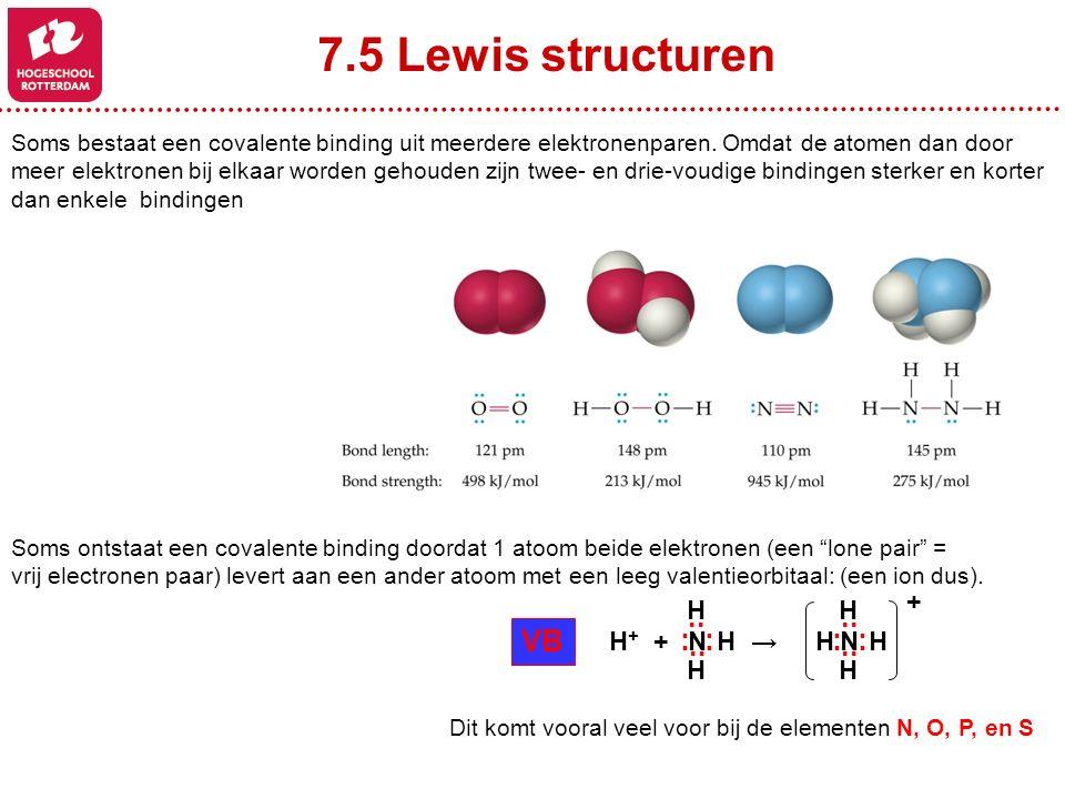 7.5 Lewis structuren Soms bestaat een covalente binding uit meerdere elektronenparen. Omdat de atomen dan door meer elektronen bij elkaar worden gehou