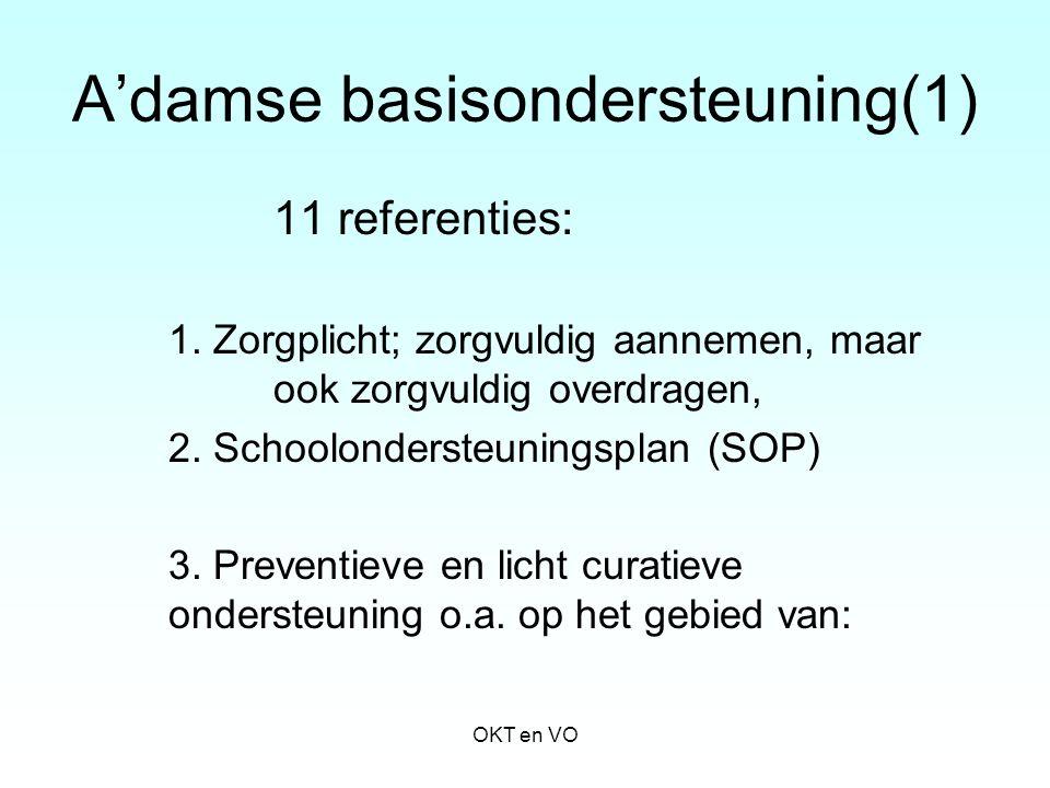 A'damse basisondersteuning(1) 11 referenties: 1. Zorgplicht; zorgvuldig aannemen, maar ook zorgvuldig overdragen, 2. Schoolondersteuningsplan (SOP) 3.