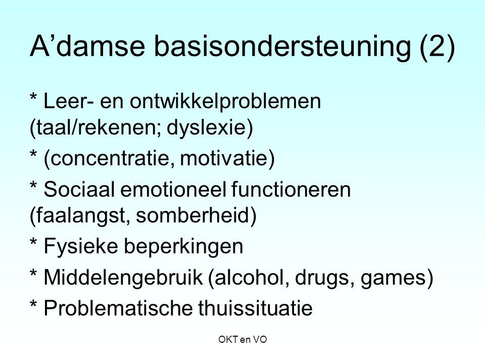 A'damse basisondersteuning (2) * Leer- en ontwikkelproblemen (taal/rekenen; dyslexie) * (concentratie, motivatie) * Sociaal emotioneel functioneren (f