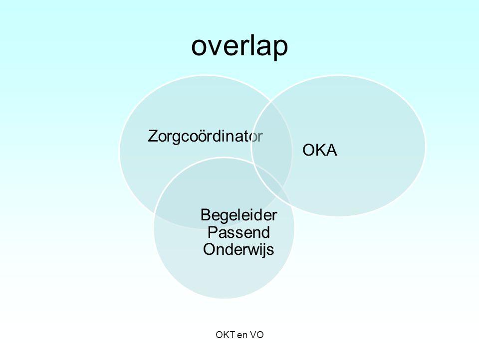 Zorgcoördinator Begeleider Passend Onderwijs OKA overlap OKT en VO