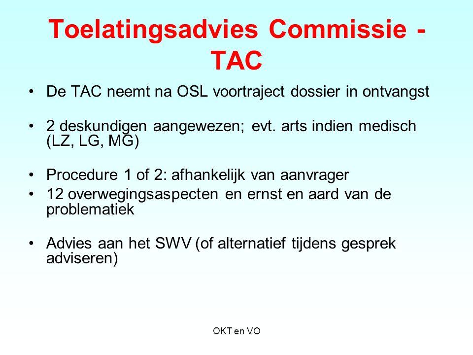 Toelatingsadvies Commissie - TAC De TAC neemt na OSL voortraject dossier in ontvangst 2 deskundigen aangewezen; evt. arts indien medisch (LZ, LG, MG)