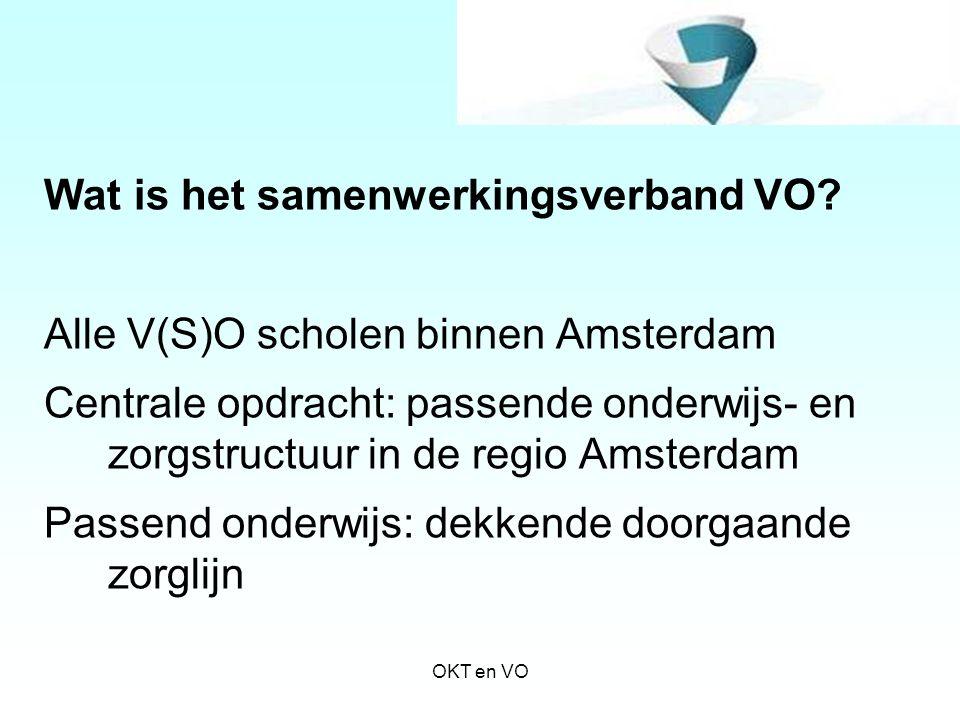 VSO scholen Amsterdam –Visio Onderwijs cluster 1: blind –Alphons Laudyschool cluster 3: ZMLK –Altra College cluster 4: 5 locaties –OG Heldringschool cluster 3: ZMLK OKT en VO