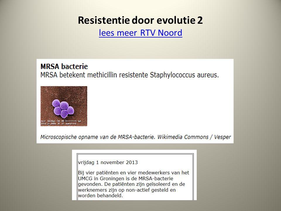 Resistentie door evolutie 2 lees meer RTV Noord lees meer RTV Noord