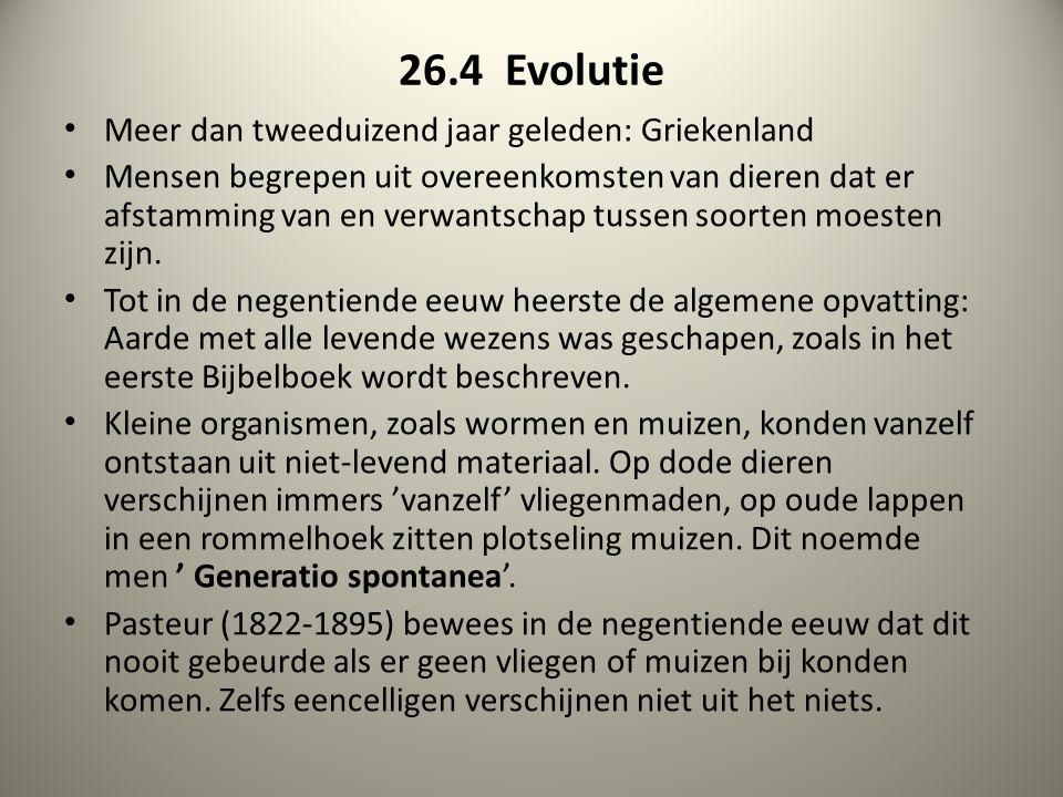 26.4.1 Darwin Charles Darwin (1809-1882) 1831: 5-jarige wereldreis The Beagle 1859: The origin of species Uitgangspunt boek: Biologische/evolutionaire verklaringen ontstaan van soorten i.t.t.