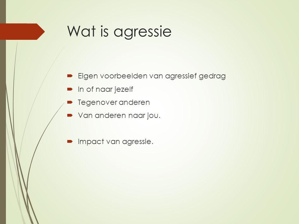 Vormen van agressie  Frustratieagressie (bv.iets verwacht, maar niet gekregen).