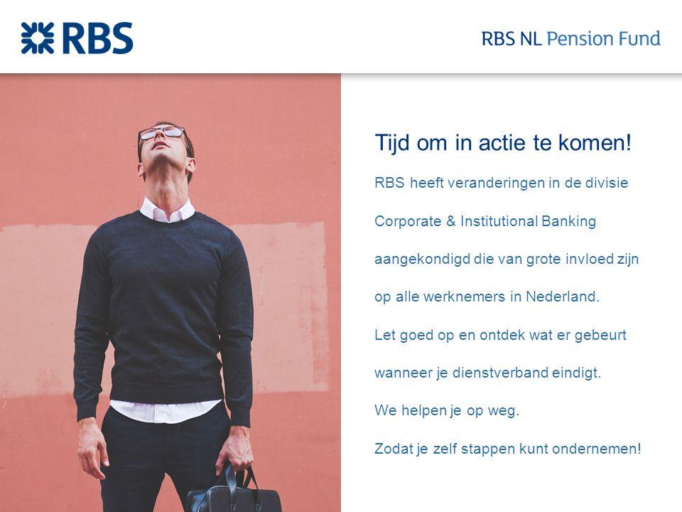 Tijd om in actie te komen! RBS heeft veranderingen in de divisie Corporate & Institutional Banking aangekondigd die van grote invloed zijn op alle wer