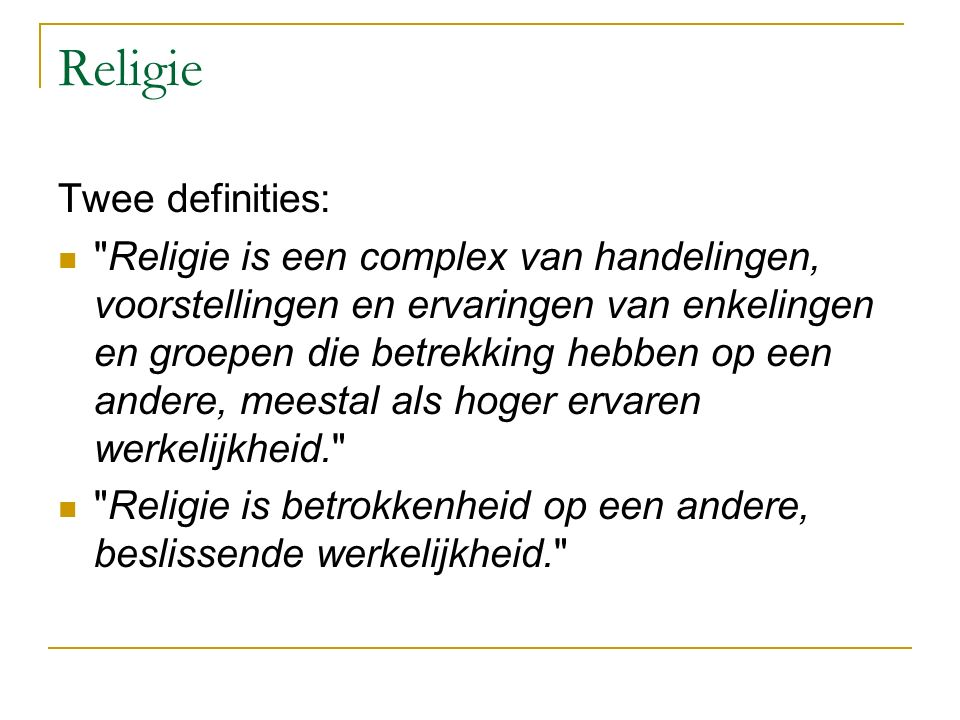 Religie Twee definities: