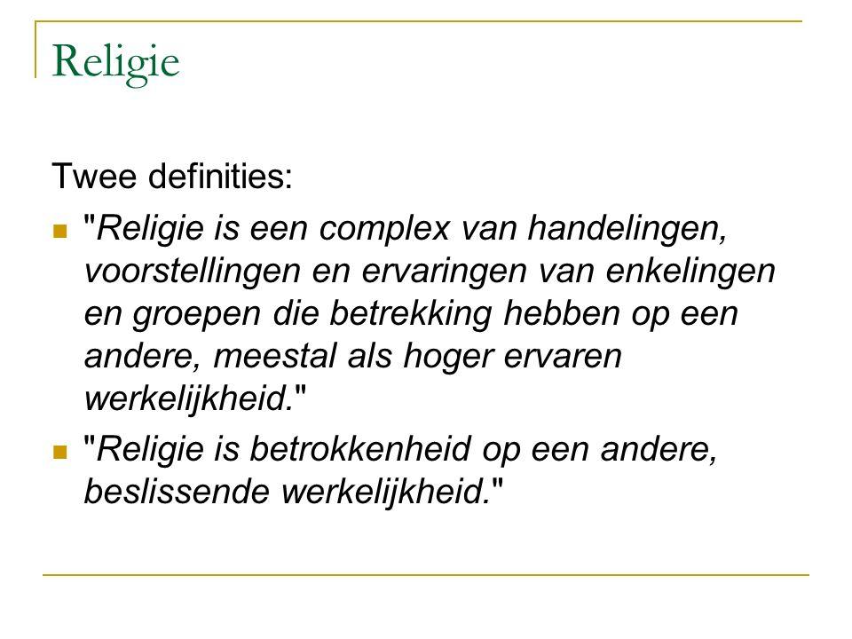 Religie 4 elementen die kenmerkend zijn voor religie: transcendentie een orde of wet besef van een tekort een falen voorstelling van herstel, van heil