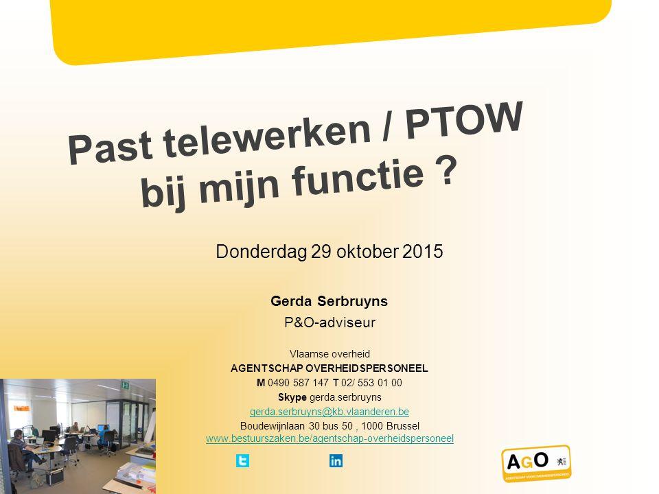 Kadering PTOW binnen Vlaamse overheid Visienota: http://www.bestuurszaken.be/het-nieuwe-werken-hnw Omzendbrief PTOW: http://www.bestuurszaken.be/plaats-en-tijdsonafhankelijk-werken Toolbox PTOW: http://www.bestuurszaken.be/toolbox/plaats-en-tijdsonafhankelijk- werken/stappenplan