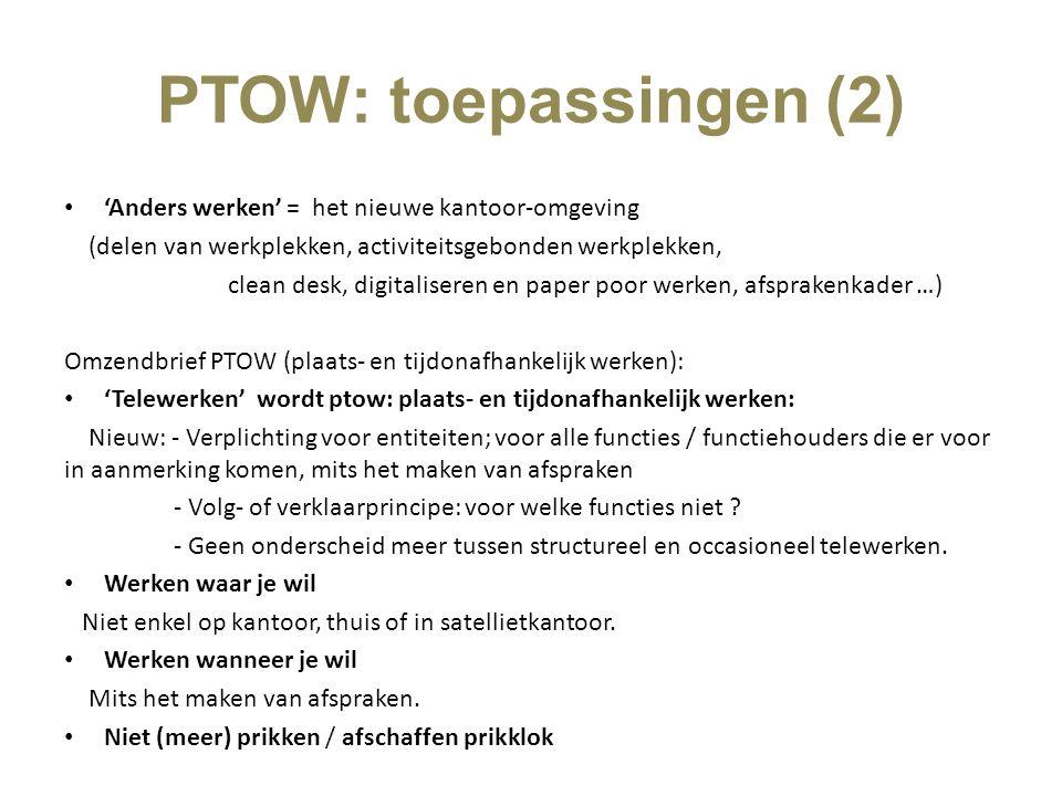 PTOW: toepassingen (2) 'Anders werken' = het nieuwe kantoor-omgeving (delen van werkplekken, activiteitsgebonden werkplekken, clean desk, digitalisere