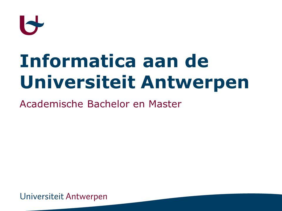 Informatica aan de Universiteit Antwerpen Academische Bachelor en Master