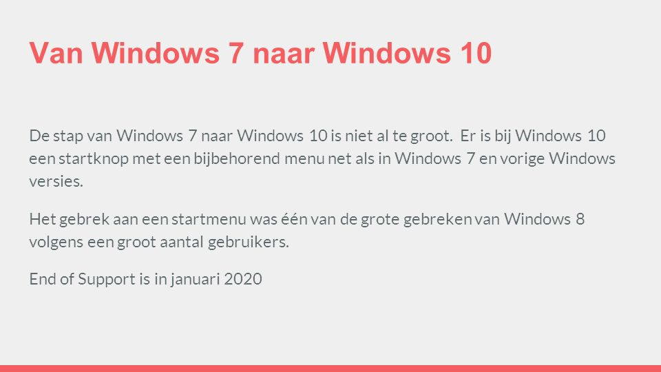 Van Windows 7 naar Windows 10 De stap van Windows 7 naar Windows 10 is niet al te groot.