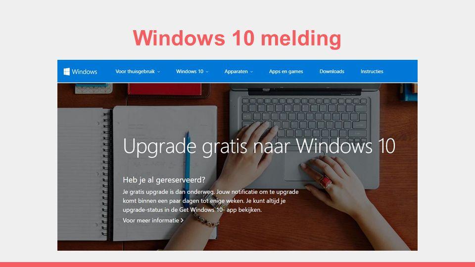 Waarom laat Windows deze melding zien Deze melding betekent dat de PC geschikt is voor een upgrade naar Windows 10 En u kunt aangeven of u interesse voor een upgrade hebt.