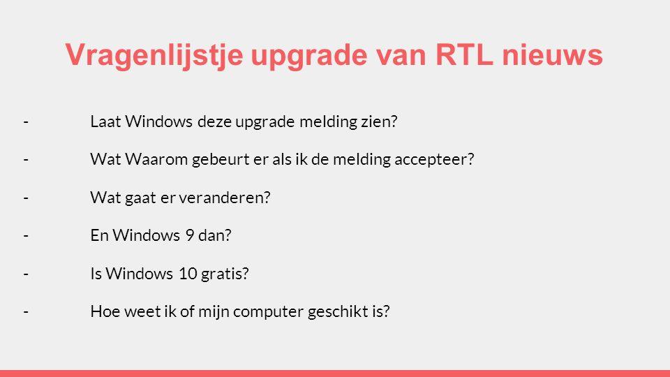 Vragenlijstje upgrade van RTL nieuws -Laat Windows deze upgrade melding zien.