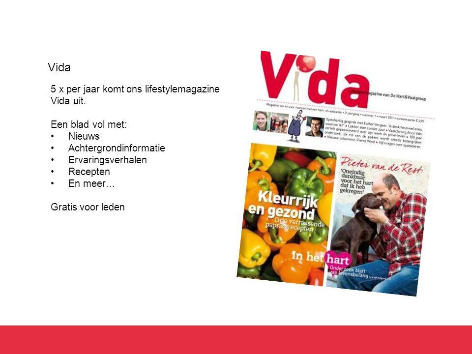 5 x per jaar komt ons lifestylemagazine Vida uit. Een blad vol met: Nieuws Achtergrondinformatie Ervaringsverhalen Recepten En meer… Gratis voor leden