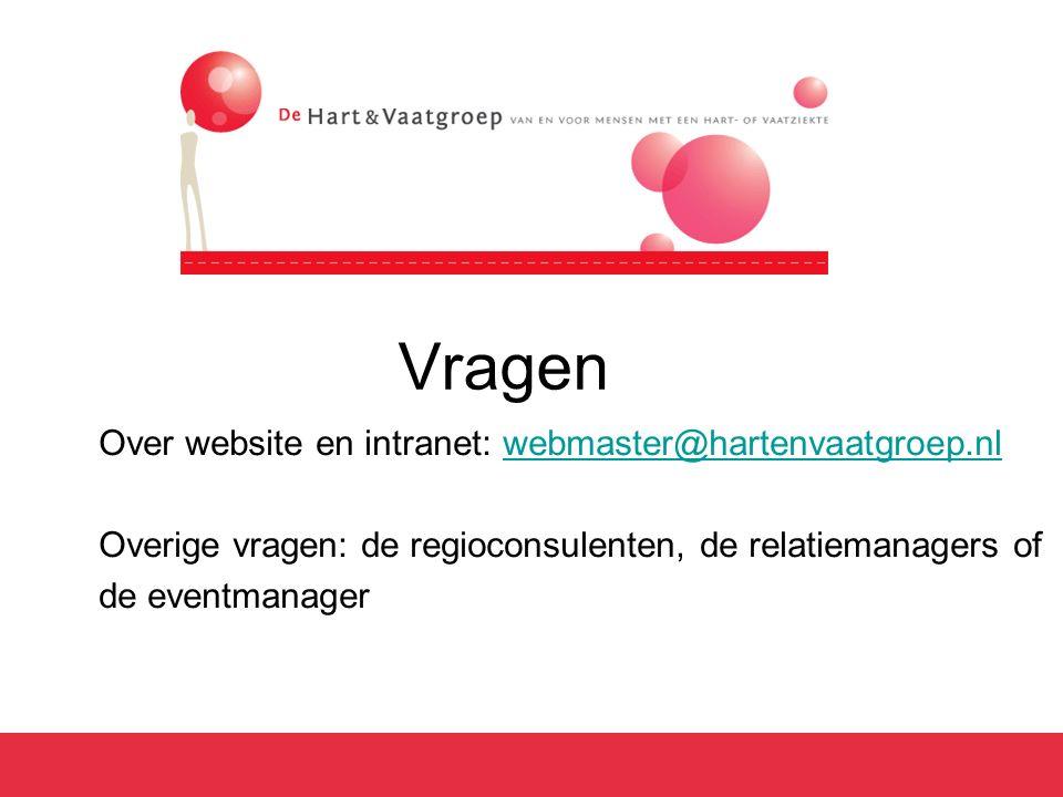 Vragen Over website en intranet: webmaster@hartenvaatgroep.nlwebmaster@hartenvaatgroep.nl Overige vragen: de regioconsulenten, de relatiemanagers of de eventmanager
