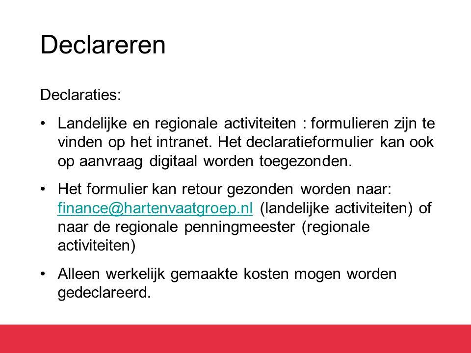 Declareren Declaraties: Landelijke en regionale activiteiten : formulieren zijn te vinden op het intranet. Het declaratieformulier kan ook op aanvraag