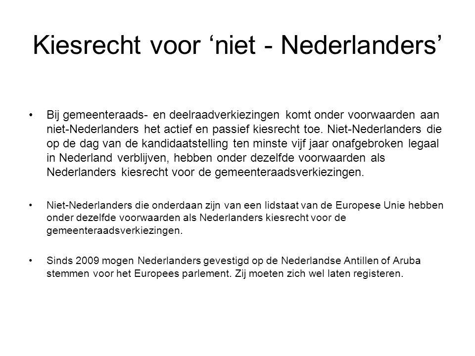 Kiesrecht voor 'niet - Nederlanders' Bij gemeenteraads- en deelraadverkiezingen komt onder voorwaarden aan niet-Nederlanders het actief en passief kie