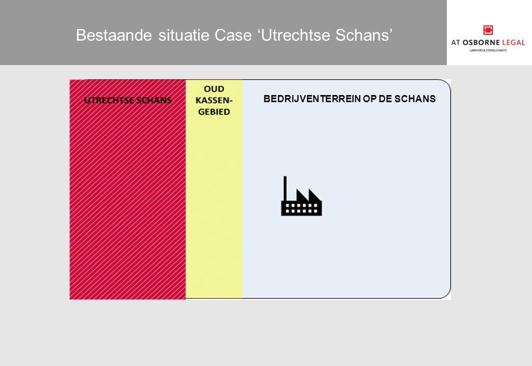 Bestaande situatie Case 'Utrechtse Schans' BEDRIJVENTERREIN OP DE SCHANS