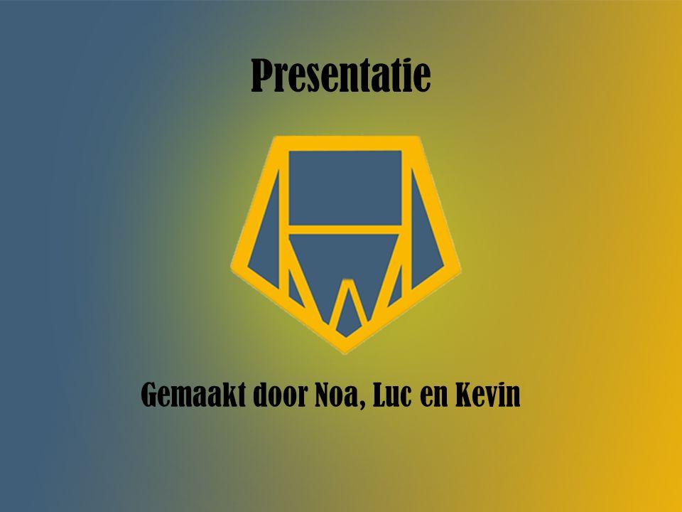 Presentatie Gemaakt door Noa, Luc en Kevin