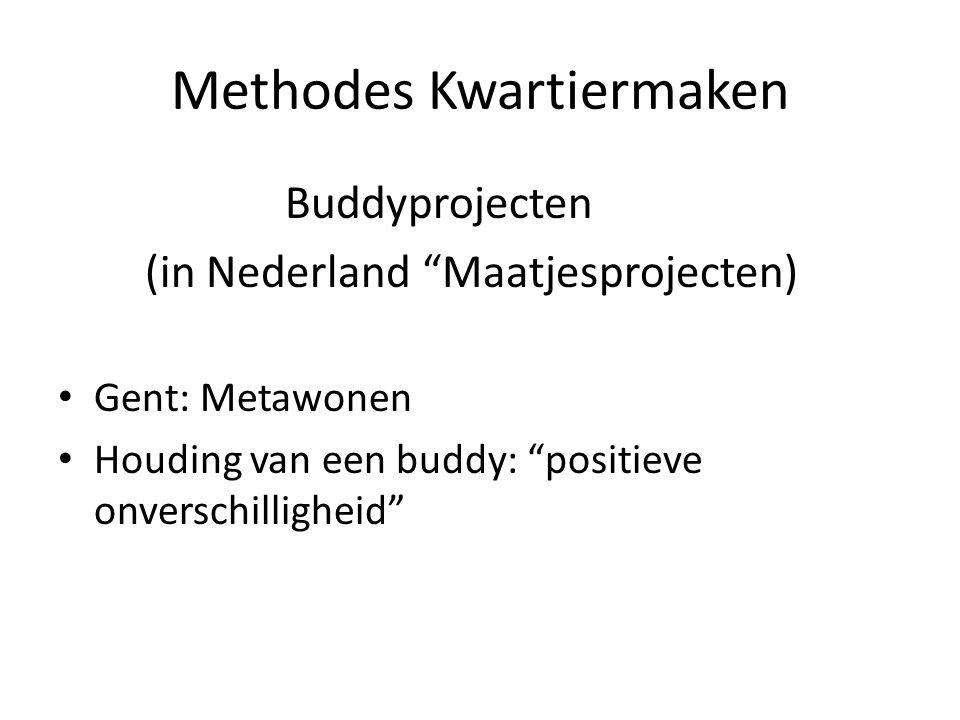 """Methodes Kwartiermaken Buddyprojecten (in Nederland """"Maatjesprojecten) Gent: Metawonen Houding van een buddy: """"positieve onverschilligheid"""""""