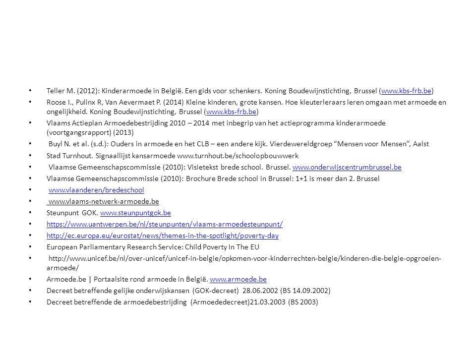 Teller M. (2012): Kinderarmoede in België. Een gids voor schenkers. Koning Boudewijnstichting, Brussel (www.kbs-frb.be)www.kbs-frb.be Roose I., Pulinx