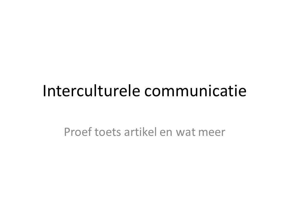 Interculturele communicatie Proef toets artikel en wat meer