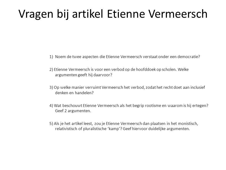 Vragen bij artikel Etienne Vermeersch 1)Noem de twee aspecten die Etienne Vermeersch verstaat onder een democratie.