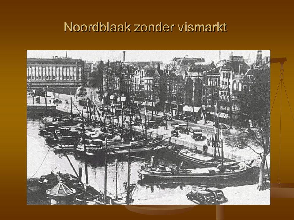 Noordblaak zonder vismarkt