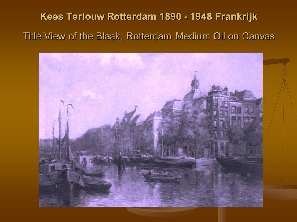 Kees Terlouw Rotterdam 1890 - 1948 Frankrijk Title View of the Blaak, Rotterdam Medium Oil on Canvas