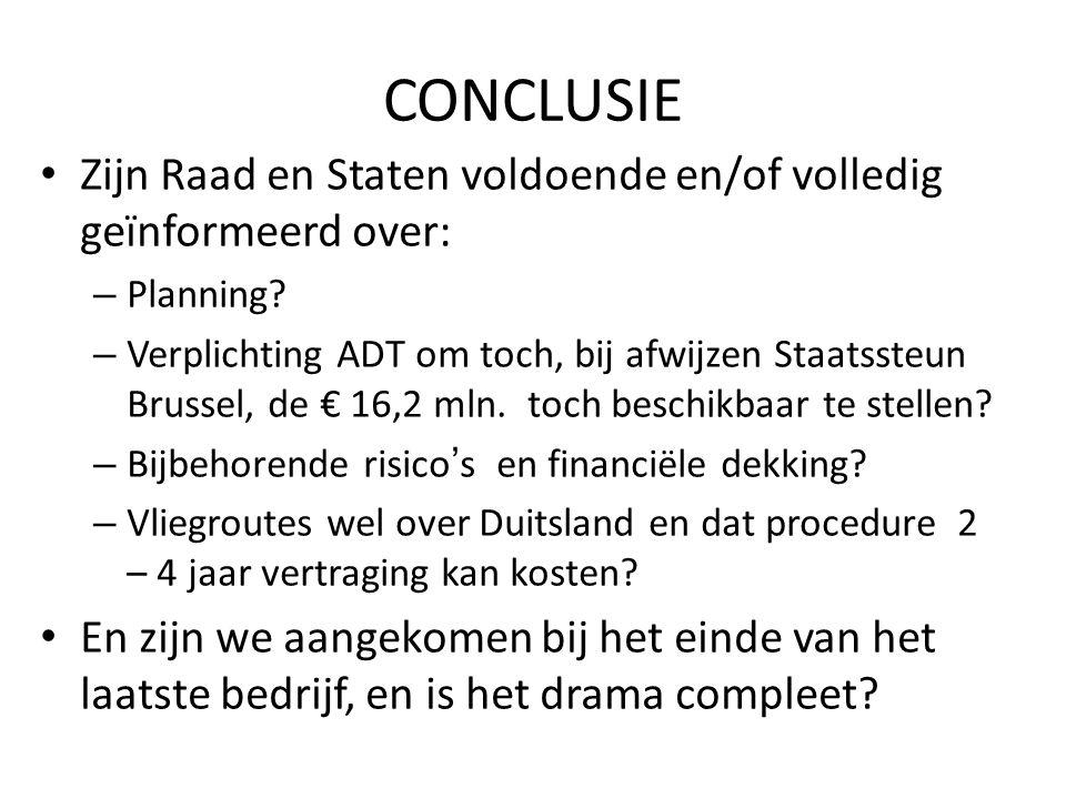 CONCLUSIE Zijn Raad en Staten voldoende en/of volledig geïnformeerd over: – Planning.
