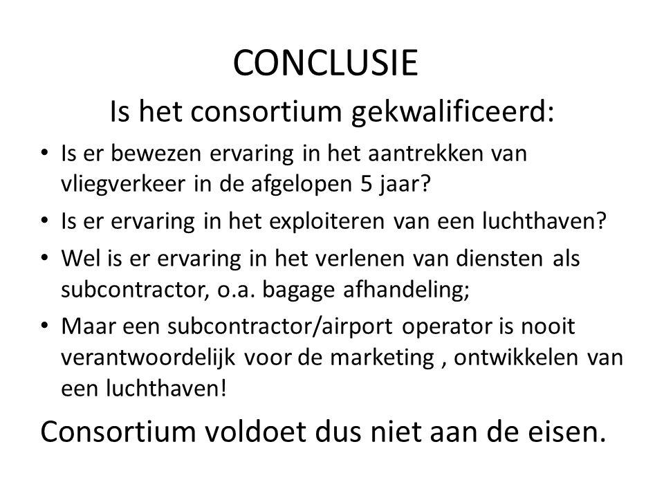 CONCLUSIE Is het consortium gekwalificeerd: Is er bewezen ervaring in het aantrekken van vliegverkeer in de afgelopen 5 jaar.