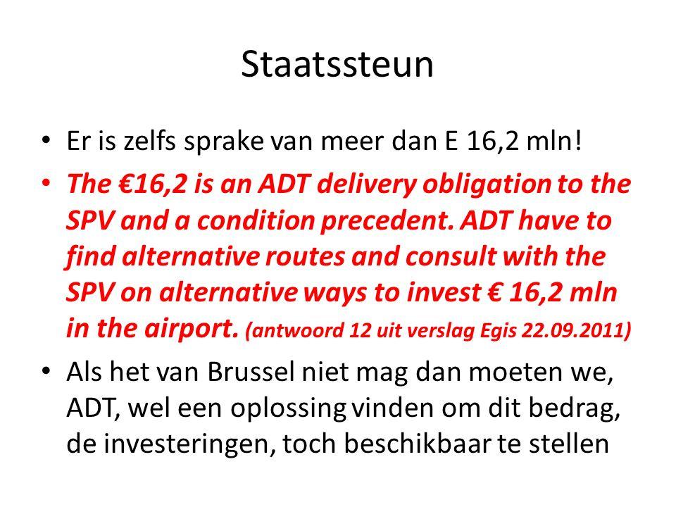 Staatssteun Er is zelfs sprake van meer dan E 16,2 mln.