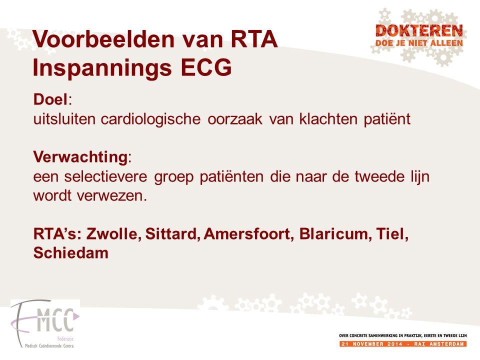 Doel: uitsluiten cardiologische oorzaak van klachten patiënt Verwachting: een selectievere groep patiënten die naar de tweede lijn wordt verwezen. RTA