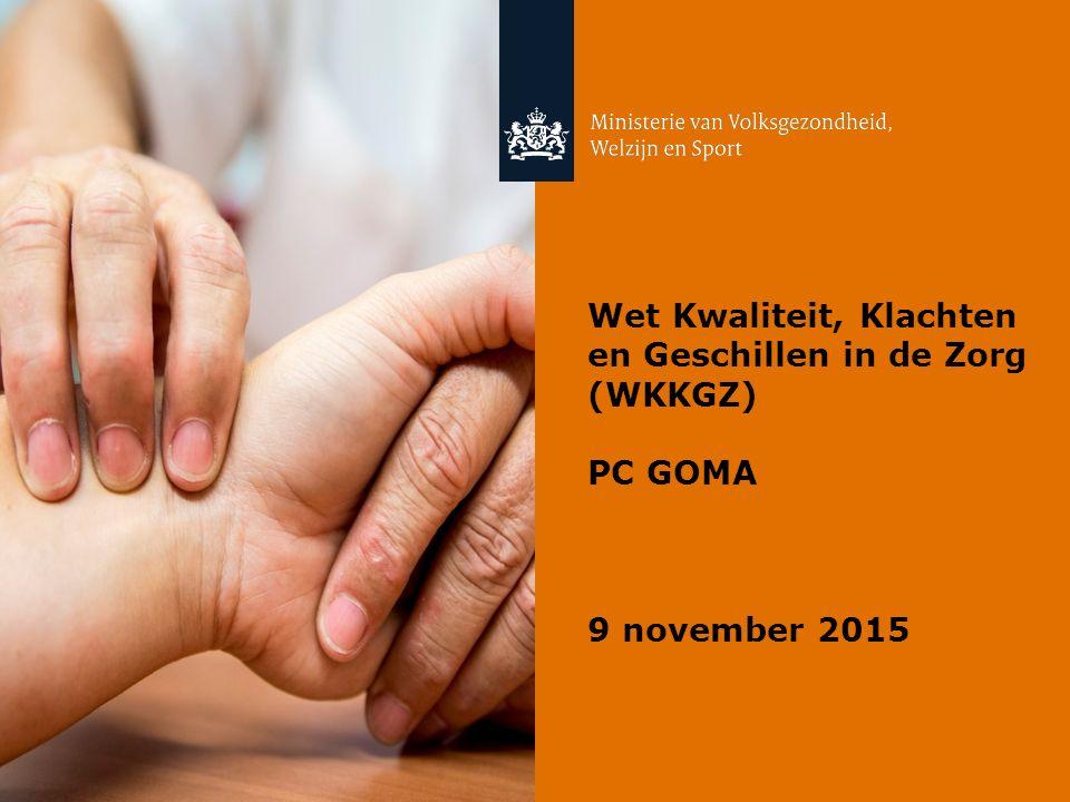 Wet Kwaliteit, Klachten en Geschillen in de Zorg (WKKGZ) PC GOMA 9 november 2015