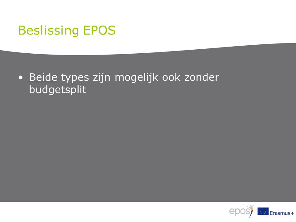 Beslissing EPOS Beide types zijn mogelijk ook zonder budgetsplit