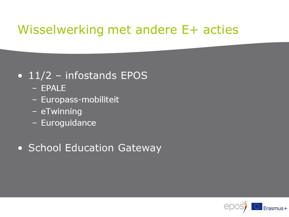 Wisselwerking met andere E+ acties 11/2 – infostands EPOS –EPALE –Europass-mobiliteit –eTwinning –Euroguidance School Education Gateway
