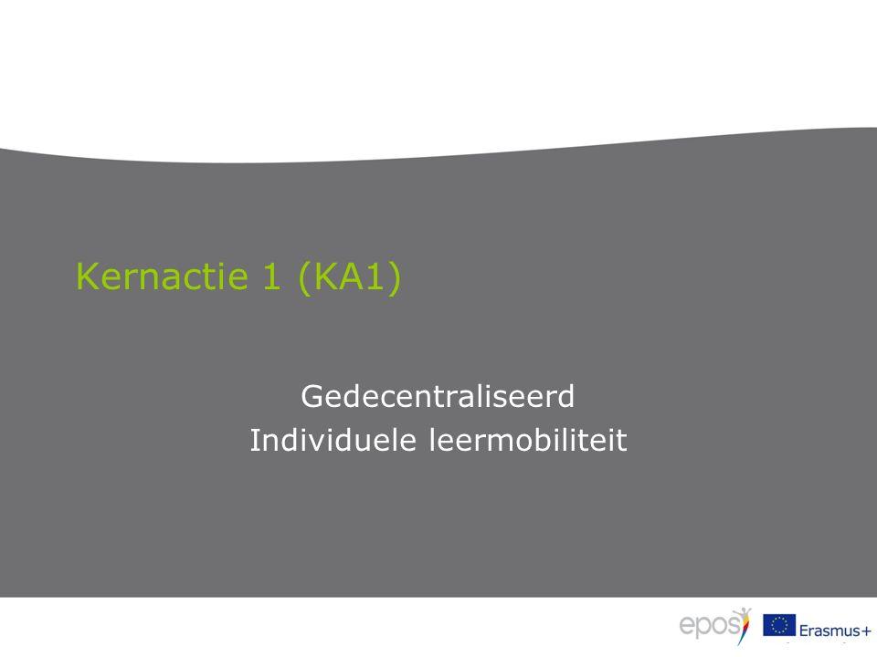 Kernactie 1 (KA1) Gedecentraliseerd Individuele leermobiliteit
