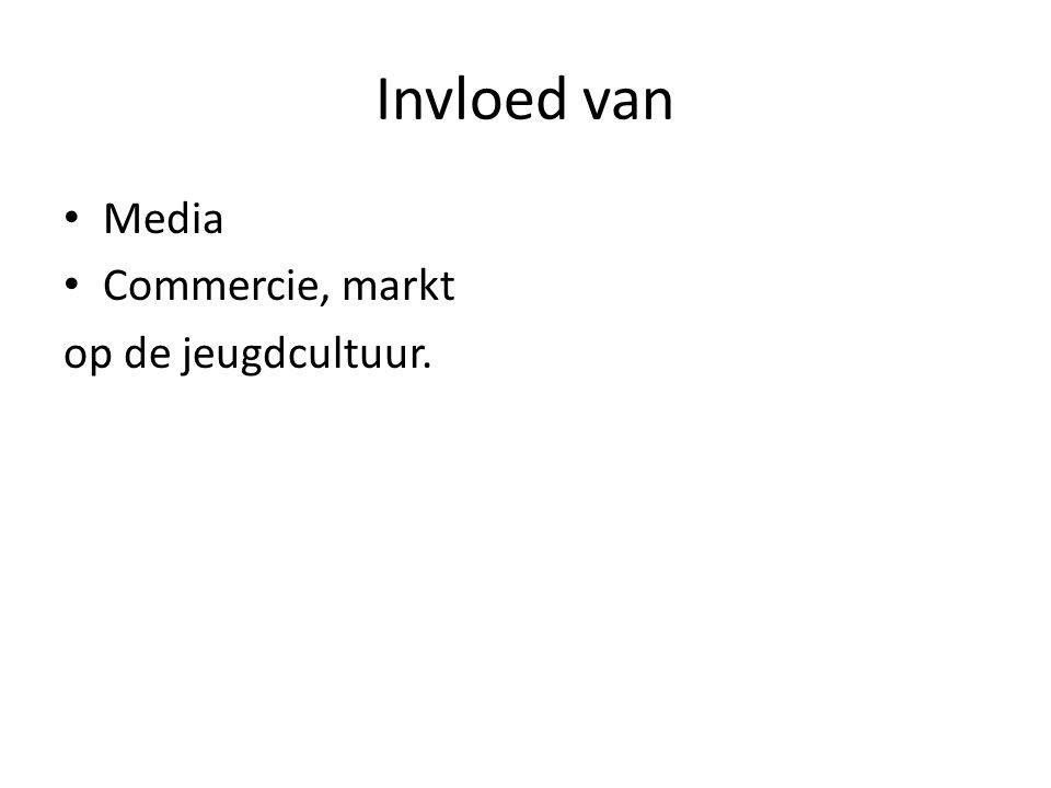 Invloed van Media Commercie, markt op de jeugdcultuur.