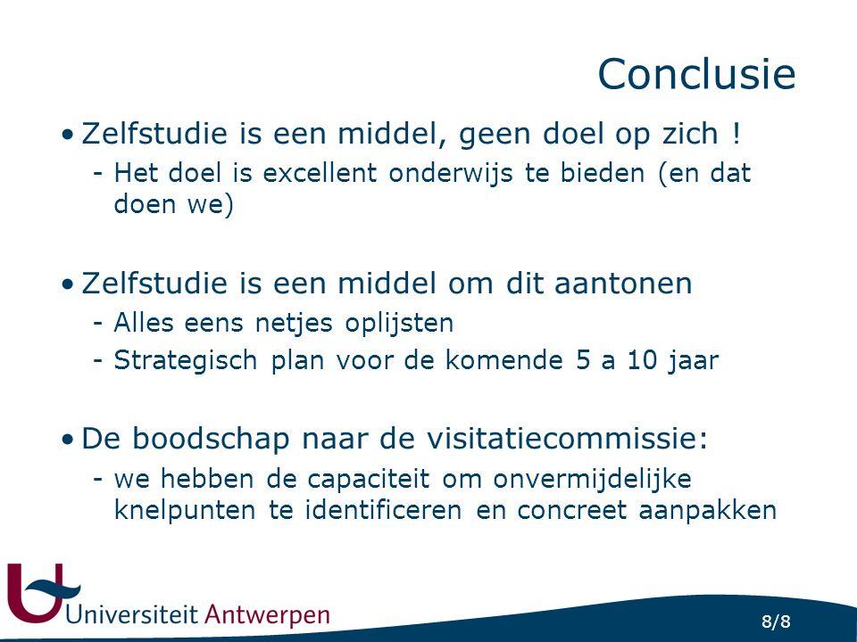 8/8 Conclusie Zelfstudie is een middel, geen doel op zich .