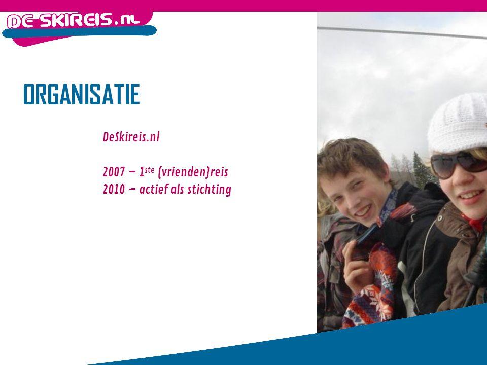 ORGANISATIE DeSkireis.nl 2007 – 1 ste (vrienden)reis 2010 – actief als stichting
