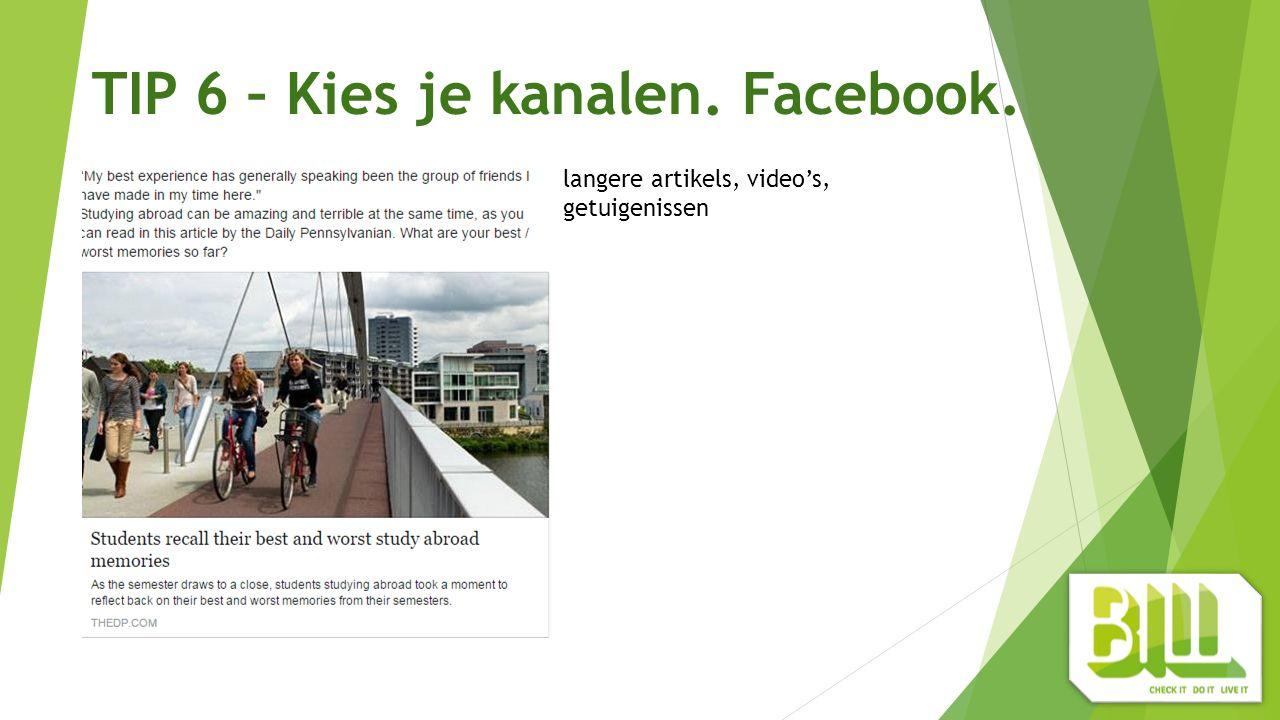 TIP 6 – Kies je kanalen. Facebook. langere artikels, video's, getuigenissen