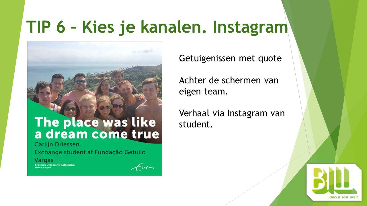 TIP 6 – Kies je kanalen. Instagram Getuigenissen met quote Achter de schermen van eigen team.
