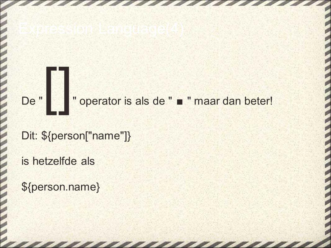 Expression Language(4) De [] operator is als de .