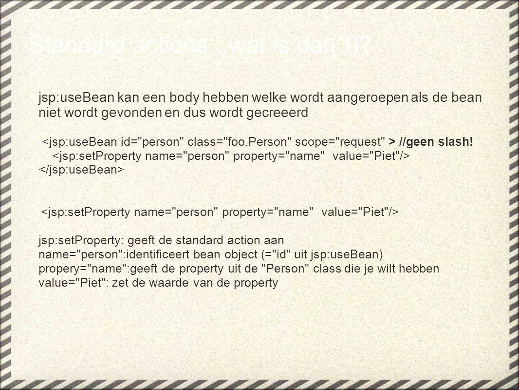 Expression Language(8) In een servlet: java.util.Map muziekMap = { Disco , Hardrock , Country , Pop } muziekMap.put( Ambient , Zero 7 ); muziekMap.put( Surf , Tahiti 80 ); muziekMap.put( DJ , Tiesto ); muziekMap.put( Indie , Frou Frou ); request.setAttribute( muziekMap , muziekMap); String[] muziekTypes = { Ambient , Surf , DJ , Indie } request.setAttribute( muziektypes , muziekTypes); In JSP ${muziekMap[muziekTypes[0]]} -> output = ?