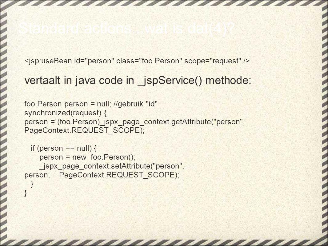 Expression Language(9) In een servlet: java.util.ArrayList nums =new ava.util.ArrayList(); nums.add( 1 ); nums.add( 2 );nums.add( 3 ); request.setAttribute( numbers , nums); String[] muziek = { Zero 7 , Tahiti 80 , Tiesto , Frou Frou } request.setAttribute( muziek , muziek); In JSP ${muziek[numbers[0]]} -> output = .