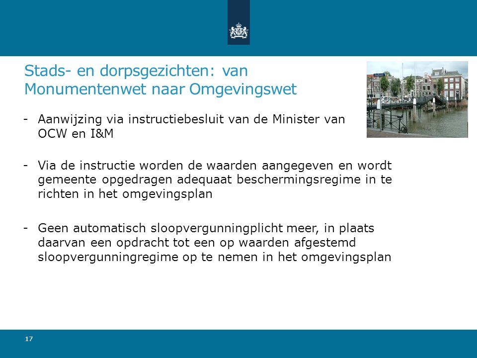 Stads- en dorpsgezichten: van Monumentenwet naar Omgevingswet -Aanwijzing via instructiebesluit van de Minister van OCW en I&M -Via de instructie word
